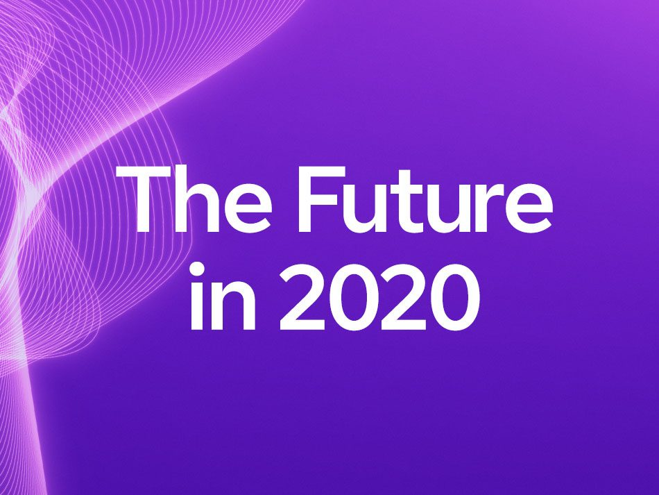 The Future in 2020