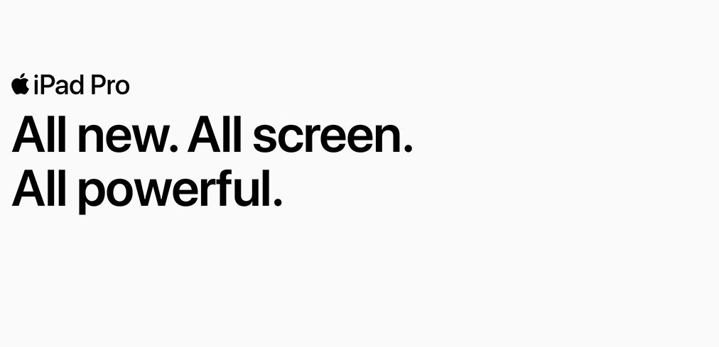 iPad Pro. All new. All screen. All powerful.